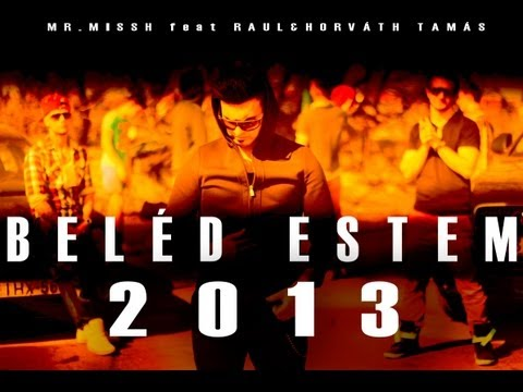 MR. MISSH feat. RAUL & HORVÁTH TAMÁS - BELÉD ESTEM (Official Music Video)