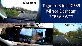 "Toguard CE39 8"" inch mirror dashcam - REVIEW"