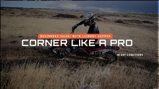 Corner Like A Pro | Secrets Revealed | Beginner | Novice Guide | Master Dry Conditions