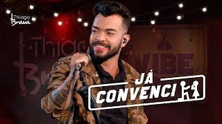 Thiago Brava - Já Convenci (DVD VIBEZINHA)
