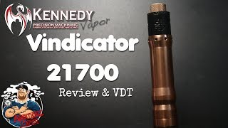 Vindicator 21700 Mech Mod by Kennedy Vapor Review & VDT with 20700/21700