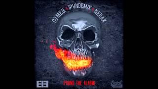 DJ MEG & NERAK & PVNDEMIK - Pound The Alarm
