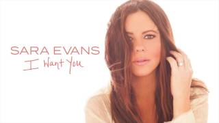 Sara Evans I Want You