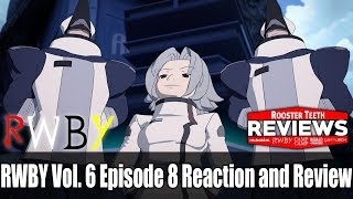RWBY Vol. 6 Episode 8 Reaction and Review - Rooster Teeth Reviews