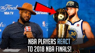 NBA Players REACT To The Warriors WINNING The 2018 NBA Finals!