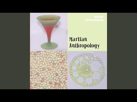 Martian Anthropology 1, 2, 3: I. One