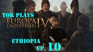 Tok Plays EU4: The Cossacks - Ethiopia Ep. 10 - Southward Bound