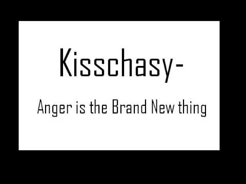 Kisschasy - Anger Is The Brand Knew Thing