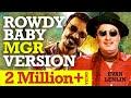 Rowdy Baby MGR ReMix | Maari2 | Dhanush | Yuvan | MGR | EvanLenlin