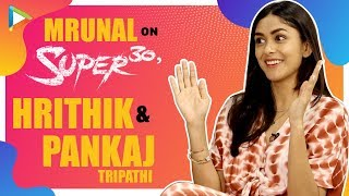 "Mrunal Thakur: ""I Was So INSPIRED To Witness Hrithik Roshan Playing Anand Kumar""| Super 30"