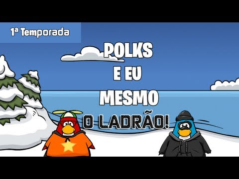 Polks e eu Mesmo - O ladro! #1