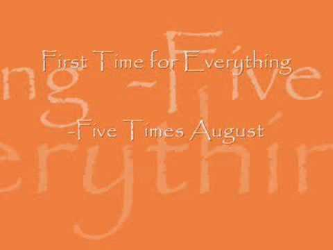 Five Times August - First Time For Everything
