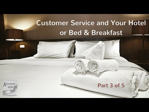 Customer Service and Your Hotel or Bed & Breakfast