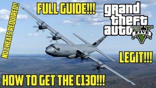 "GTA V: How To Get The C130 Cargo Plane ""LEGIT"" (Tips & Tricks Guide)"