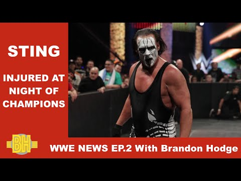 Sting Injured At Night Of Champions? WWE NEWS EP. 2