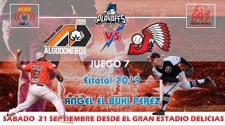 Campeonato Estatal de Bisbol 2019 Sptimo de la Gran Final Indios Vs Algodoneros Vs en Vivo!