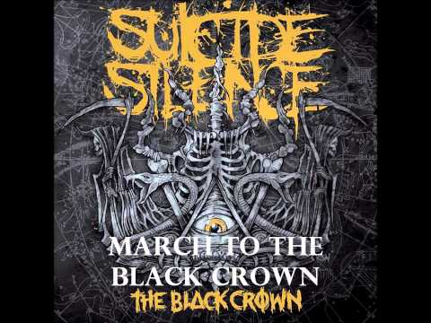 Suicide Silence - March To The Black Crown
