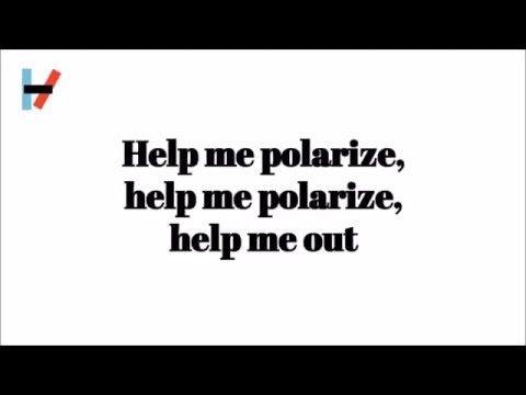 Polarize  -  Twenty One Pilots Lyrics