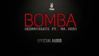 SkennyBeatz ft.  Mr Sero - BOMBA (Official Audio)