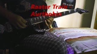 Raater Train (Full Guitar Cover) - Aurthohin