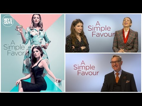 Blake Lively, Anna Kendrick & Director Paul Feig Interview - A Simple Favour