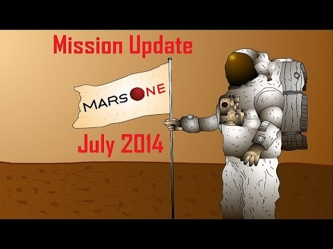 Mars One Mission Update: July 2014
