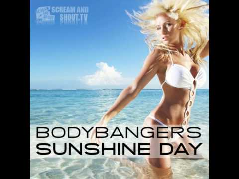Bodybangers - Sunshine Day (Original Mix) Music Videos