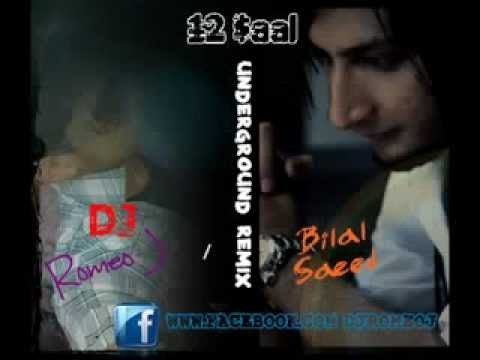 12 Saal Underground Remix Bilal Saeed Dj Romeo J  Wmv   Youtube video