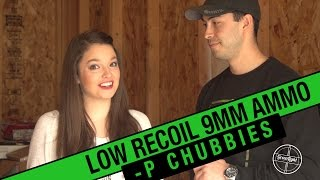 9MM Chubbies - Super Low Recoil Ammo