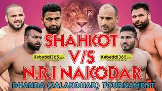Shahkot V/S NRI Club Nakodar Best Match 🌑 Dhanda Jalandhar Kabaddi Tournament 🌑www.Kabaddi365.com