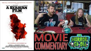 """""""A Serbian FIlm"""" 2010 1st Viewing Horror Movie Commentary - The Horror Show"""