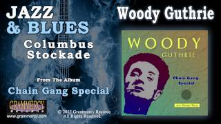 Watch Woody Guthrie Columbus Stockade video