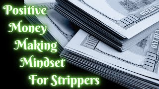 Stripper Tips ? Money making mindset