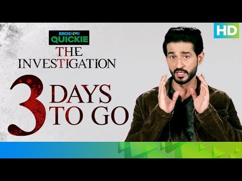 The Investigation - 03 Days To Go | Eros Now Quickie