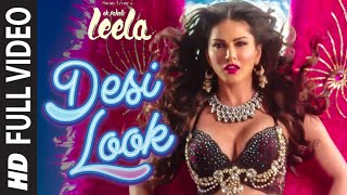 Desi Look FULL VIDEO Song  Sunny Leone  Kanika Kap