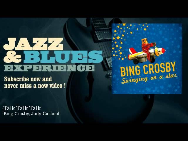 Bing Crosby, Judy Garland - Talk Talk Talk - JazzAndBluesExperience
