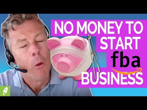 I HAVE NO MONEY HOW DO I START AN AMAZON FBA BUSINESS
