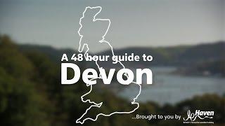 A 48 hour guide to Devon