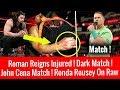 Roman Reigns Injured ! Dark Match ! John Cena Match ! Ronda Rousey On Raw ! Big Cass, Jeff, Samoa ! MP3