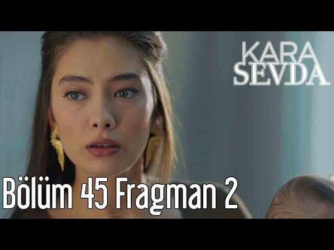 Kara Sevda 45. Bölüm 2. Fragman