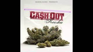 Watch Cash Out Keisha video