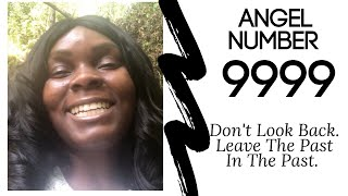 Angel Number 9999:: Don't Look Back. Leave The Past In The Past.✨💫 #angelnumbers