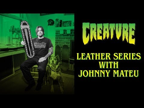 Creature Presents: Johnny Mateu's Leather Series
