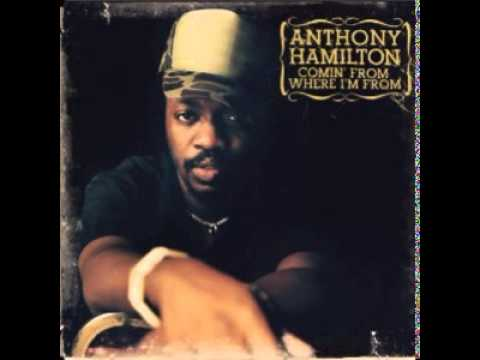 Anthony Hamilton - Comin From Where I'm From