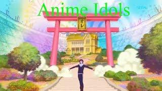 Khi các thánh Anime đi thi Idols _ Anime's Idols