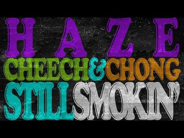 AnthTonyHookah Presents: Haze Cheech & Chong Still Smokin'