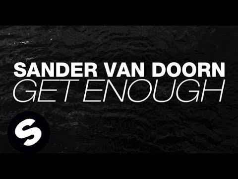 Sander van Doorn - Get Enough (Original Mix)