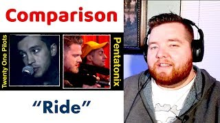 "Comparison | Pentatonix cover ""Ride"" by Twenty One Pilots 