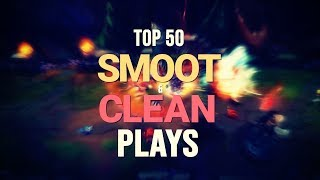 Top 50 SMOOTH & CLEAN Plays   #LeagueofLegends
