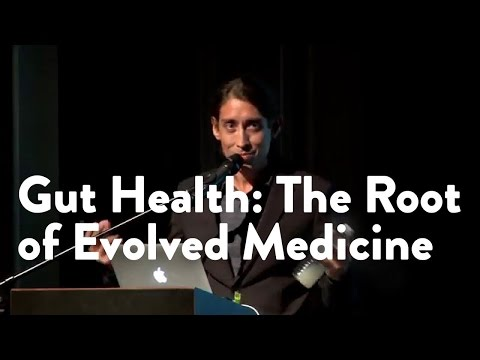 Gut Health : The Root of Evolved Medicine - Functional Forum February 2016